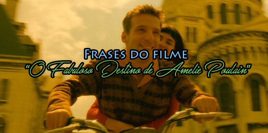 Frases Do Filme O Fabuloso Destino De Amélie Poulain